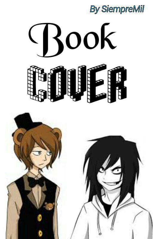 Book Cover Portadas : Book cover《abierto》creepypastas y fnaf portadas