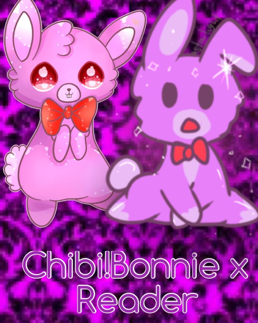 Fnaf various x reader chibi bonnie x reader page 1 wattpad