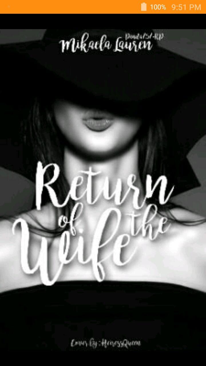 Best Wattpad Stories - Return Of The Wife - Wattpad