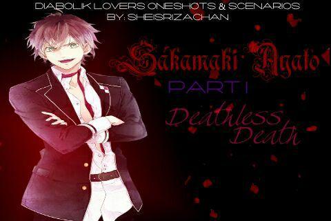 Diabolik Lovers Oneshots & Scenarios - Sakamaki Ayato I