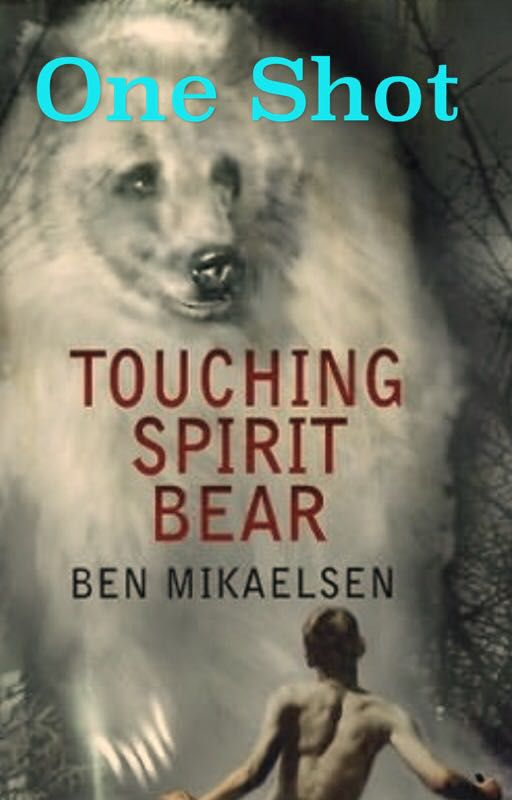 Touching Spirit Bear- Chapter 29 - Extra Chapter To Touching ...