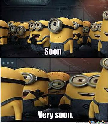 Minion memes and quotes - Soon - Wattpad