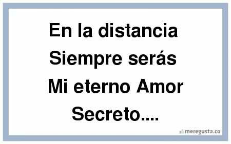 Frases De Amor Y Desamor Y Canciones Mi Eterno Amor Secreto Wattpad