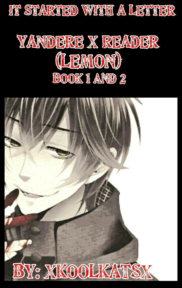 It Started With A Letter (Yandere X Reader Lemon) - Chapter