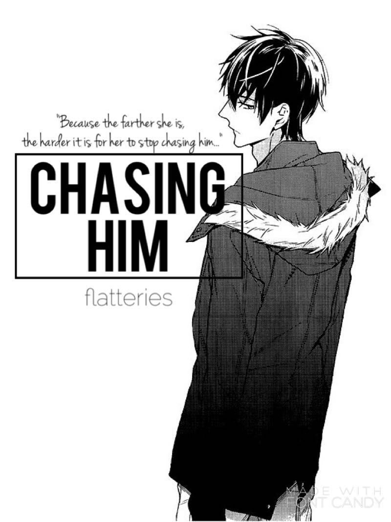 Book Covers! [CLOSED] - Chasing Him by flatteries - Wattpad