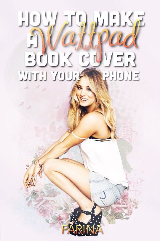 How To Make A Good Book Cover For Wattpad : How to make a wattpad book cover