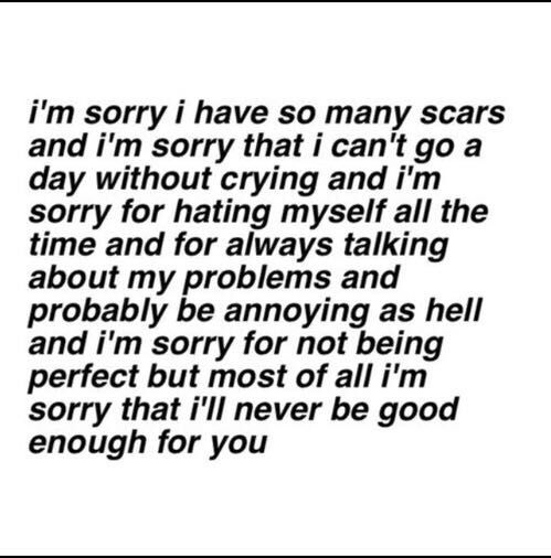 Self Harm And Depression Quotes Ill Never Be Good Enough 14