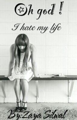 Oh God I Hate My Life Prologue Wattpad