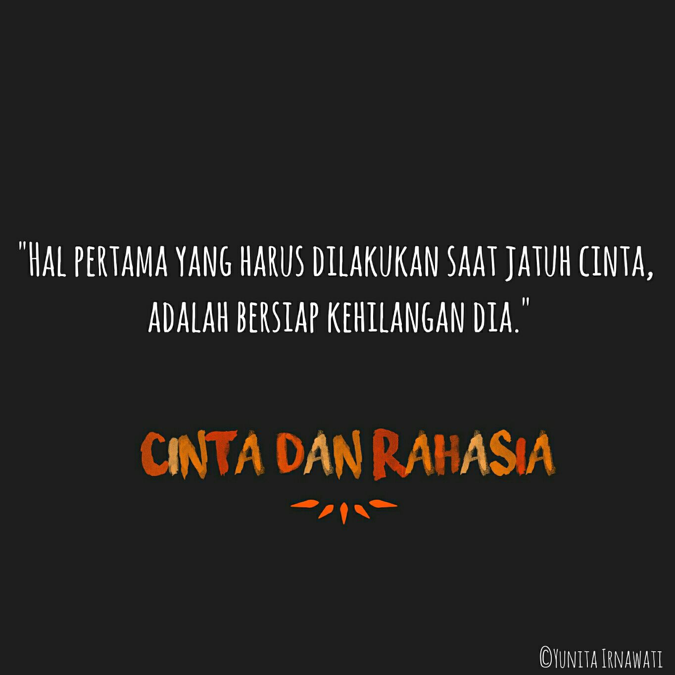 only quotes completed✓ cinta dan rahasia wattpad