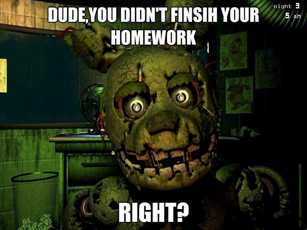Random Fnaf Memes Unfinished Homework Wattpad