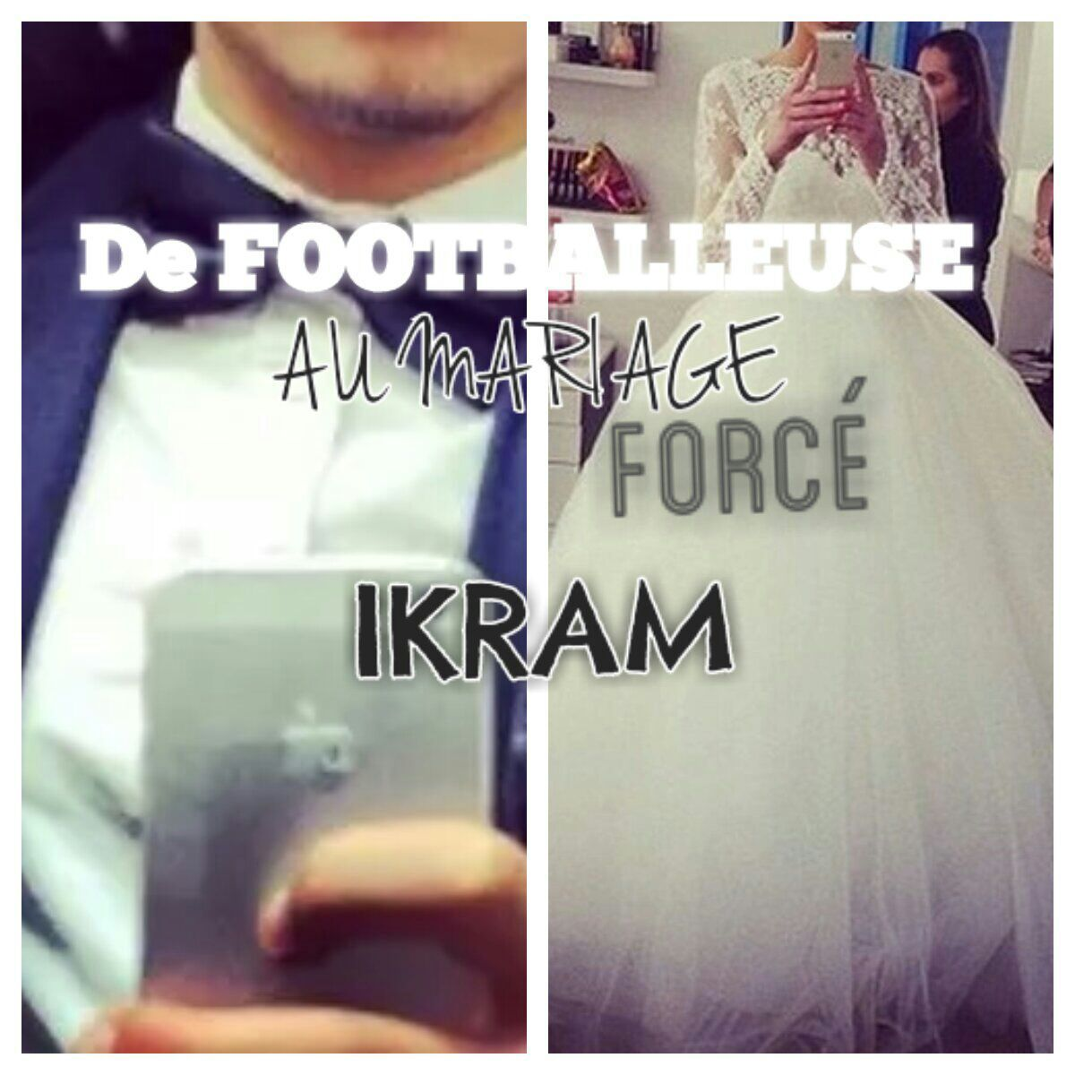 amour chronique foot footballeuse force ikram impossible life love lui mariage maroc mektoub soccer team tess quipe - Mariage Forc Chronique