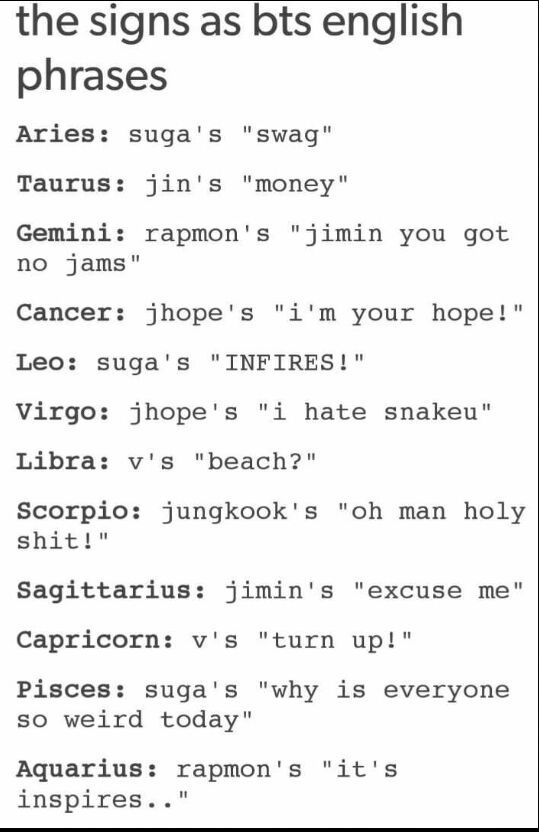 KPOP MEMES AND STUFFS - Zodiac Signs: BTS's Phrases - Wattpad