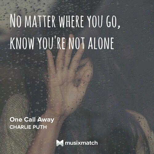 Music and Lyrics - One Call Away by Charlie Puth - Wattpad