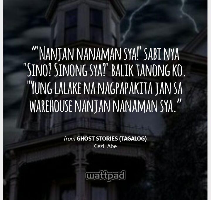 GHOST STORIES (tagalog) - Mga Nilalang na Gala - Wattpad
