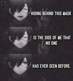 Sad Anime Quotes Hiding Behind This Mask Wattpad