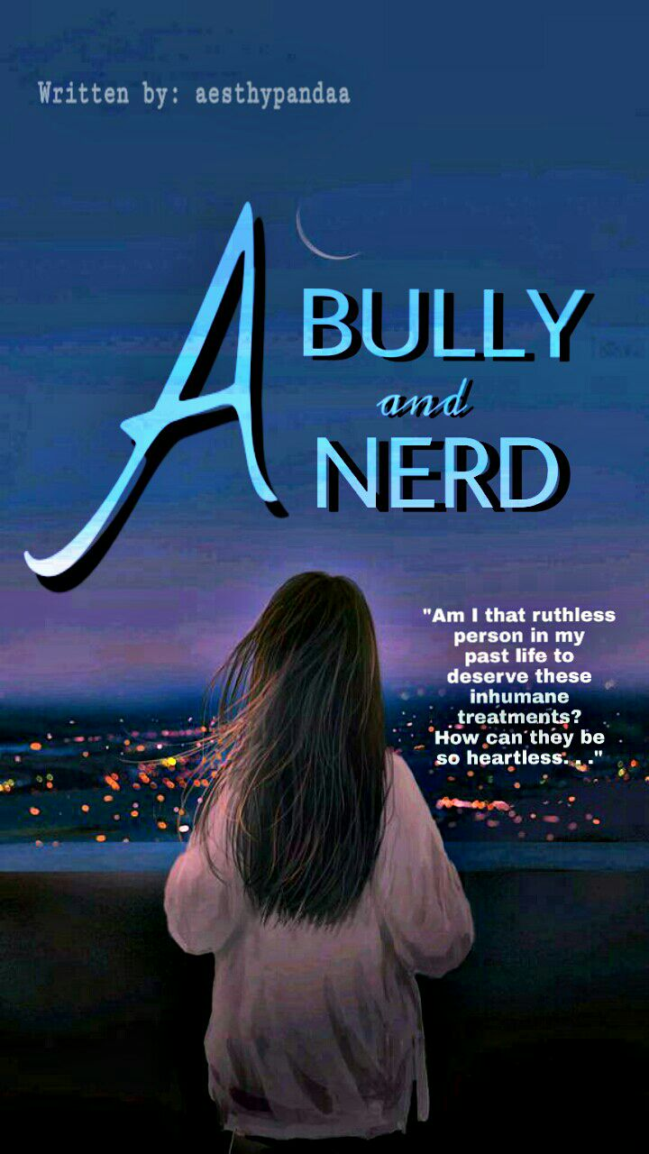 A Bully and A Nerd - Author's Reminder - Wattpad