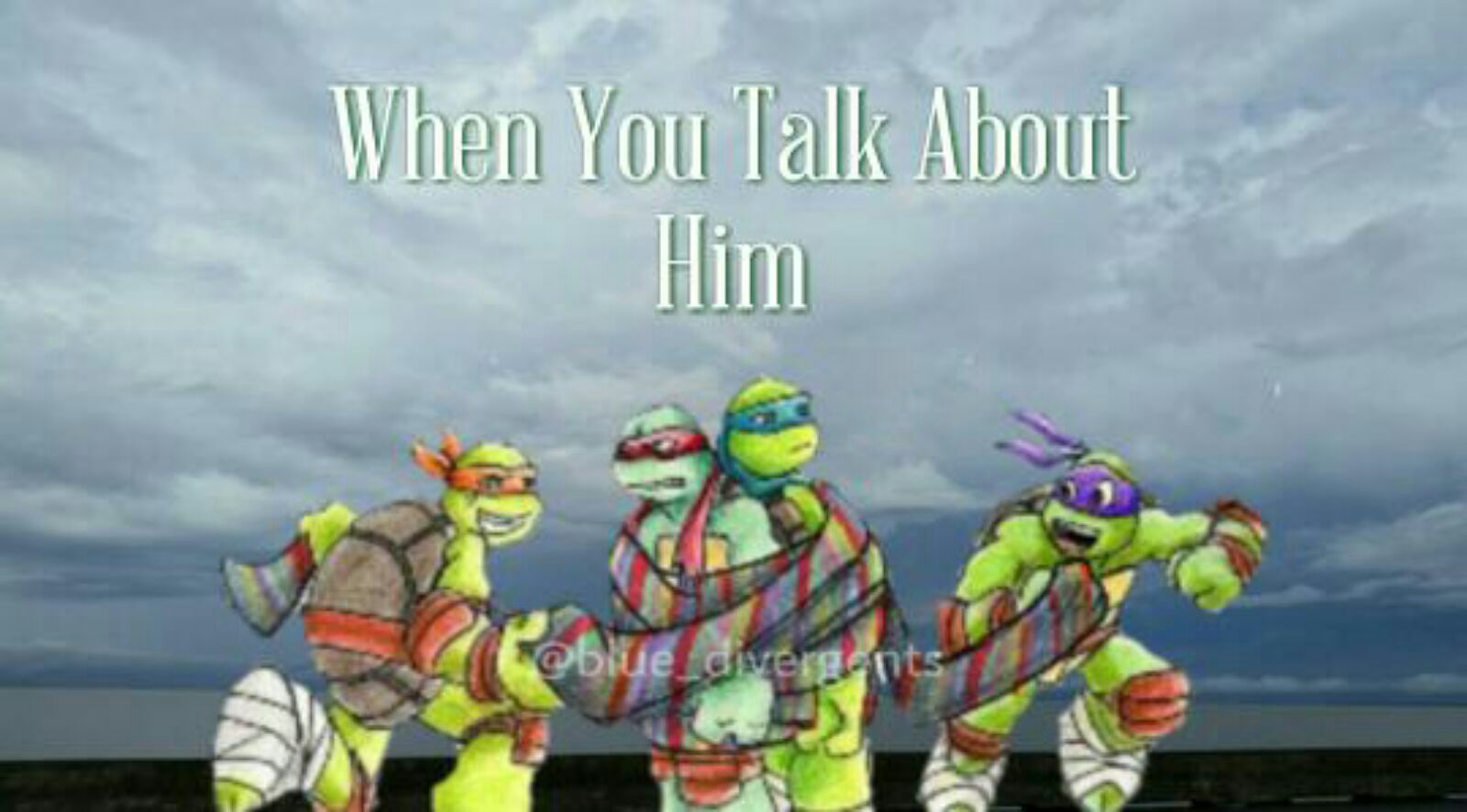 TMNT x Reader Scenarios - When You Talk About Him - Wattpad