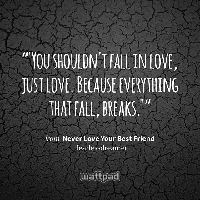 The Best Lines From Wattpad Stories - Never Love Your Best ...