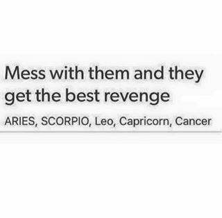 Zodiac Signs - Mess with them and they get the best revenge - Wattpad