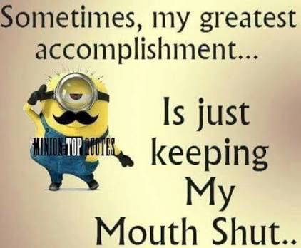 Minion Memes And Quotes Keeping My Mouth Shut Wattpad