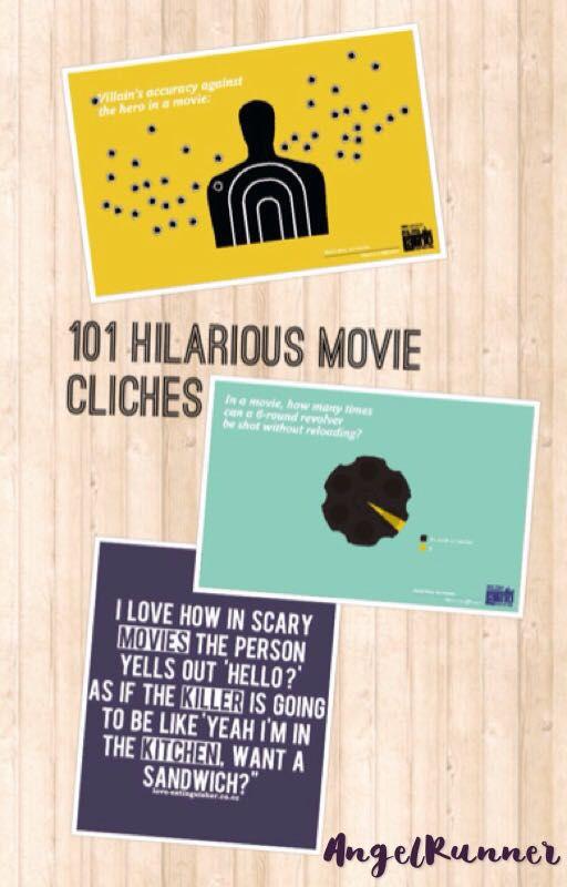 101 hilarious movie cliches wattys2017 cliche 1 wattpad