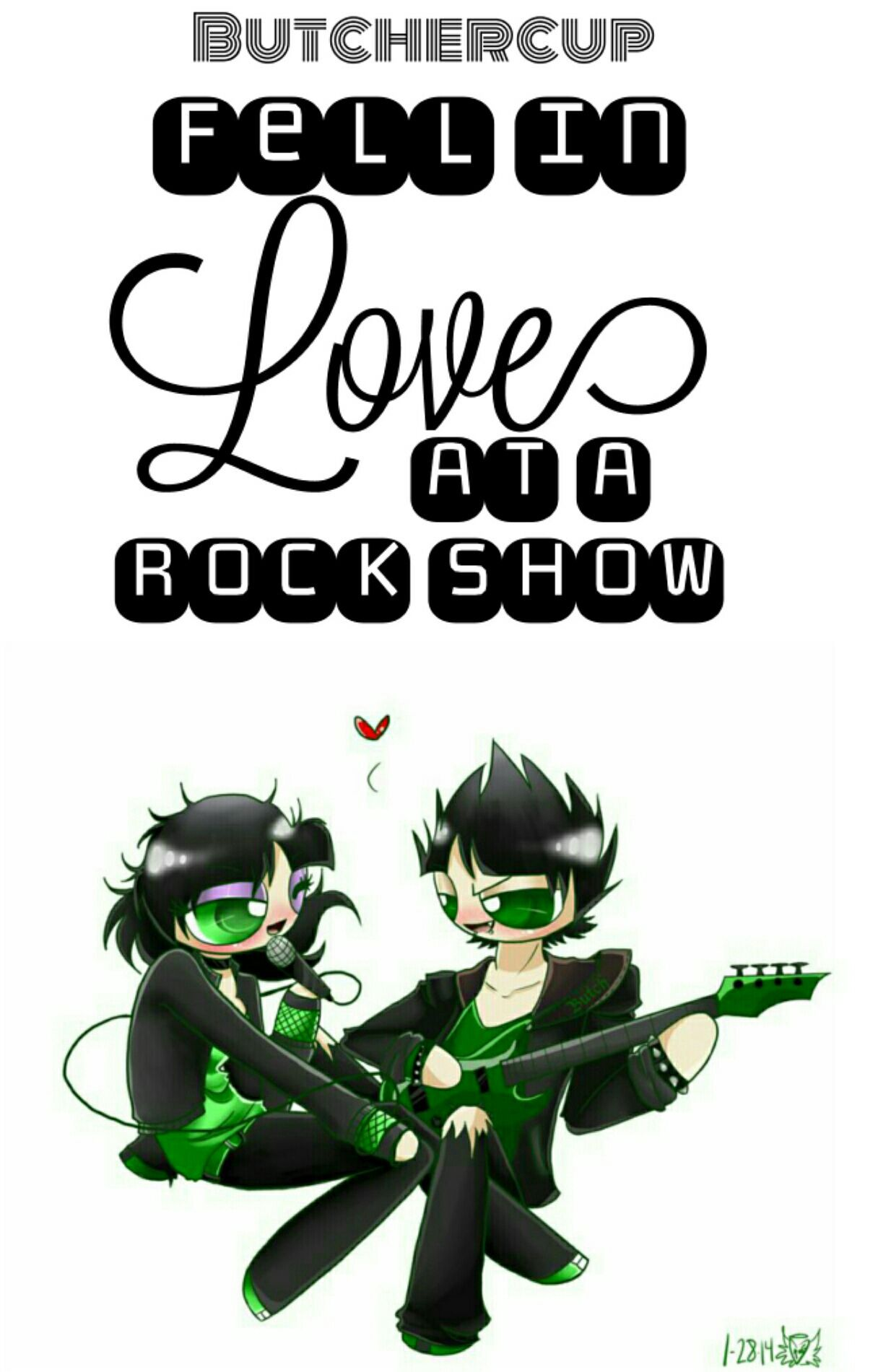 PPGXRRB One Shots - Fell in Love at a Rock Show - Wattpad