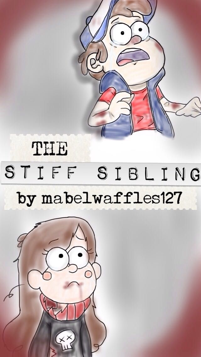 The Stiff Sibling -A Gravity Falls Fan Fiction - Chapter One- Zombie