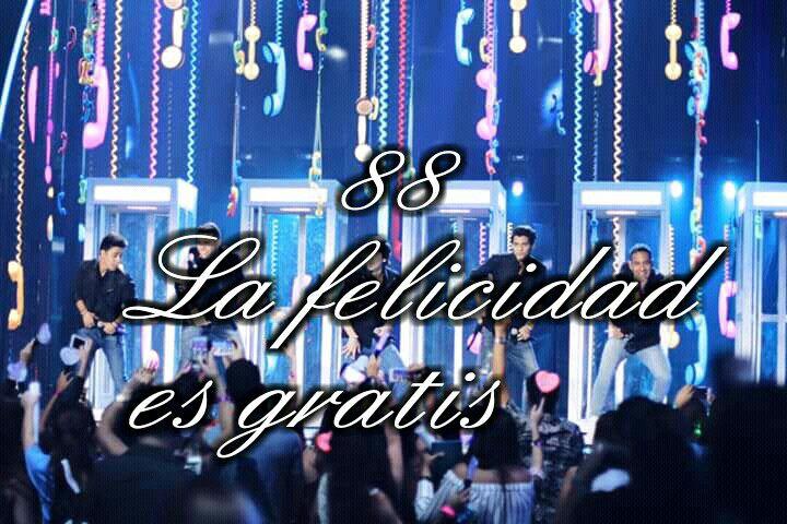 88 La Felicidad Es Gratis