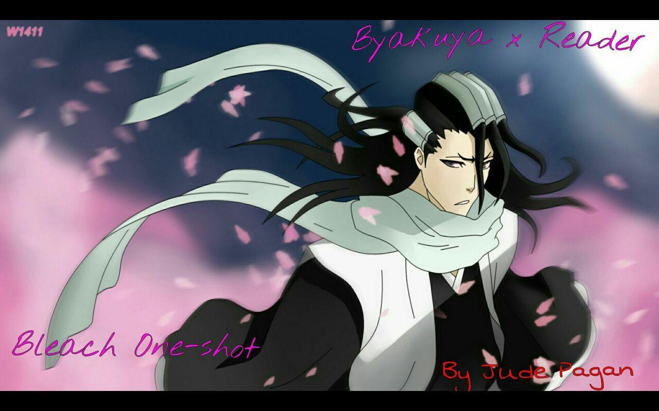 Anime One-shots ❤ - Byakuya x Reader - Wattpad