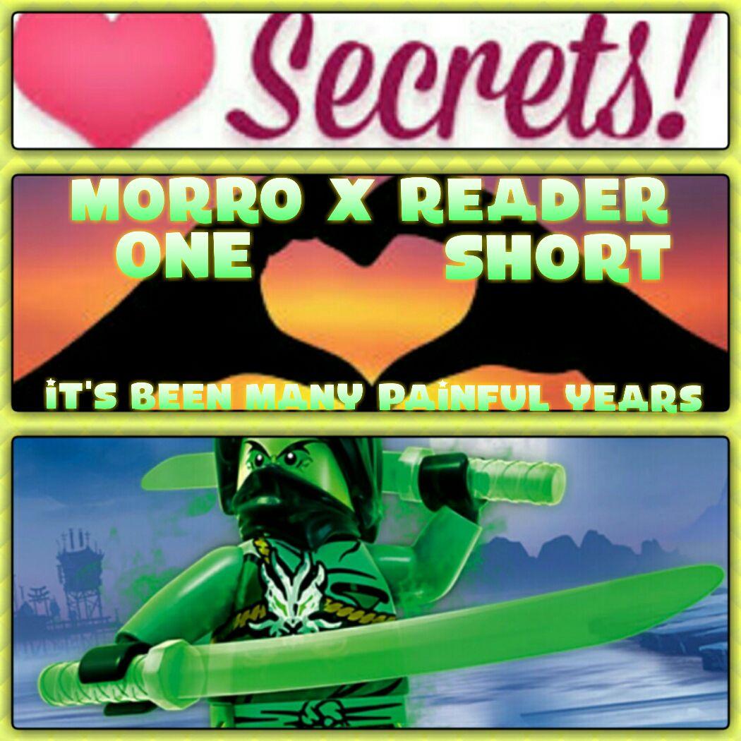 Ninjago - Morro X Reader | One Shot (It's been many painful