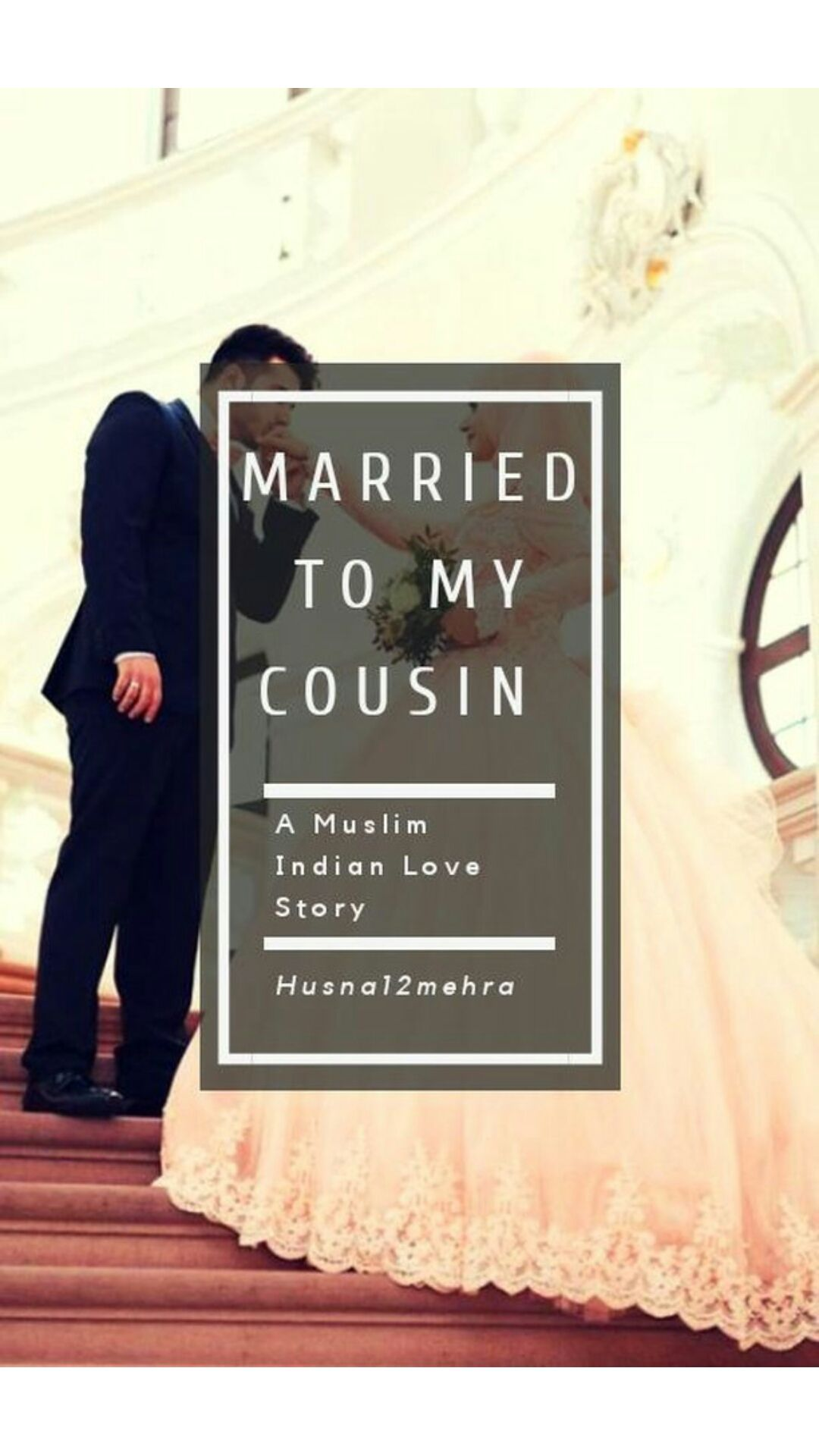 Married To My Cousin A Muslim Indian Love Story -3838