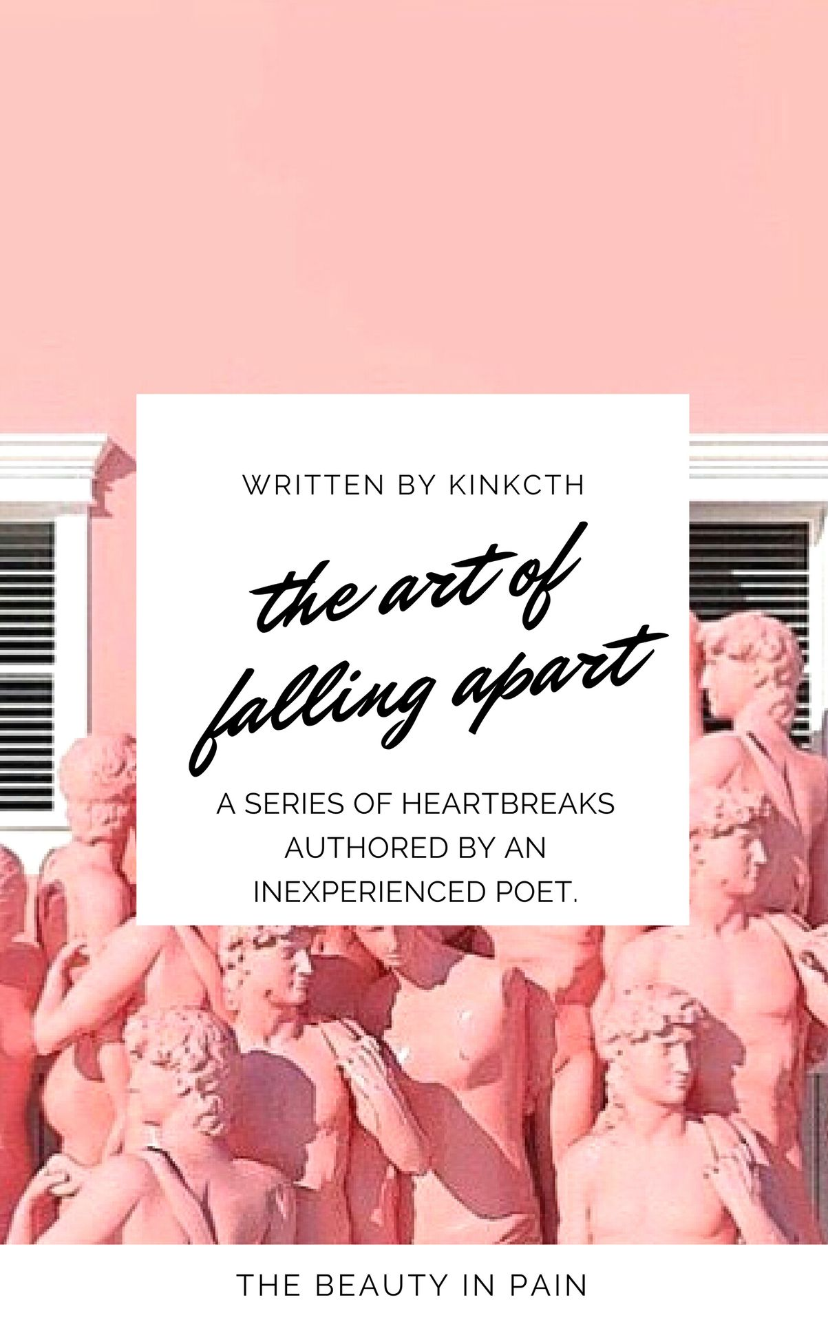 The Art Of Falling Apart Poetry The Art Of Falling Apart Wattpad