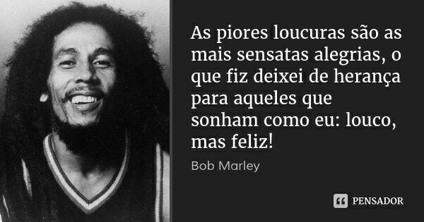 Frases E Trechos De Músicas 92 Bob Marley Wattpad