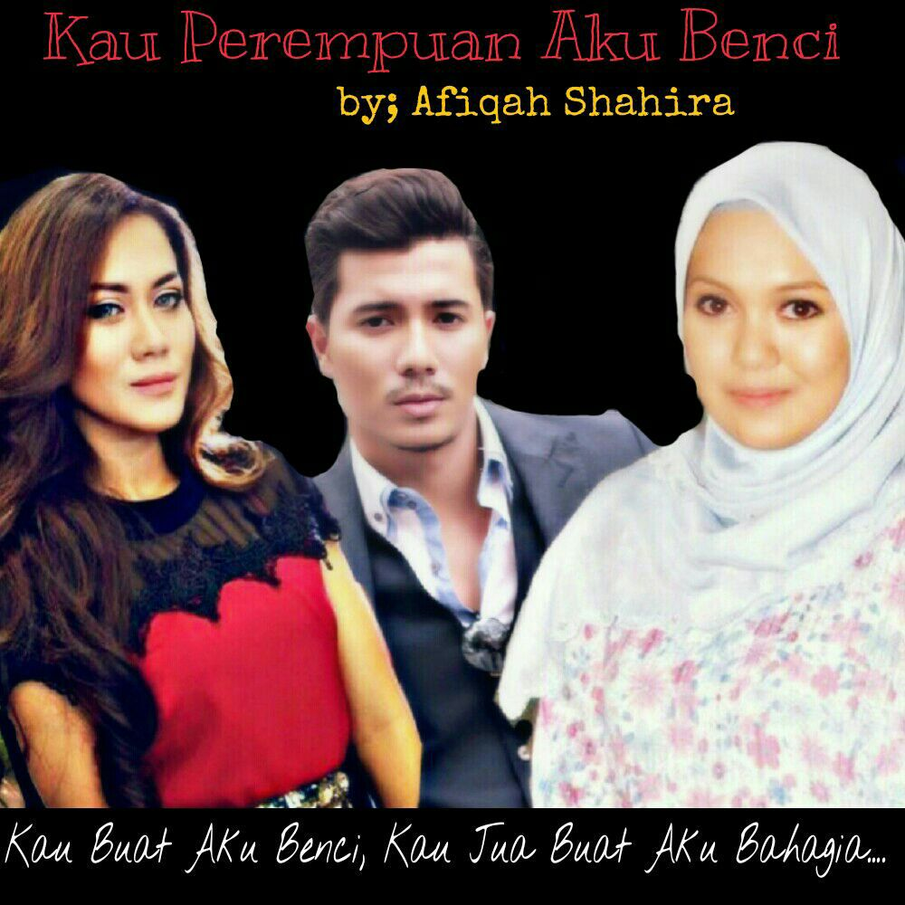 Sad I Miss You Quotes For Friends: Kau Perempuan Aku Benci (Complete)