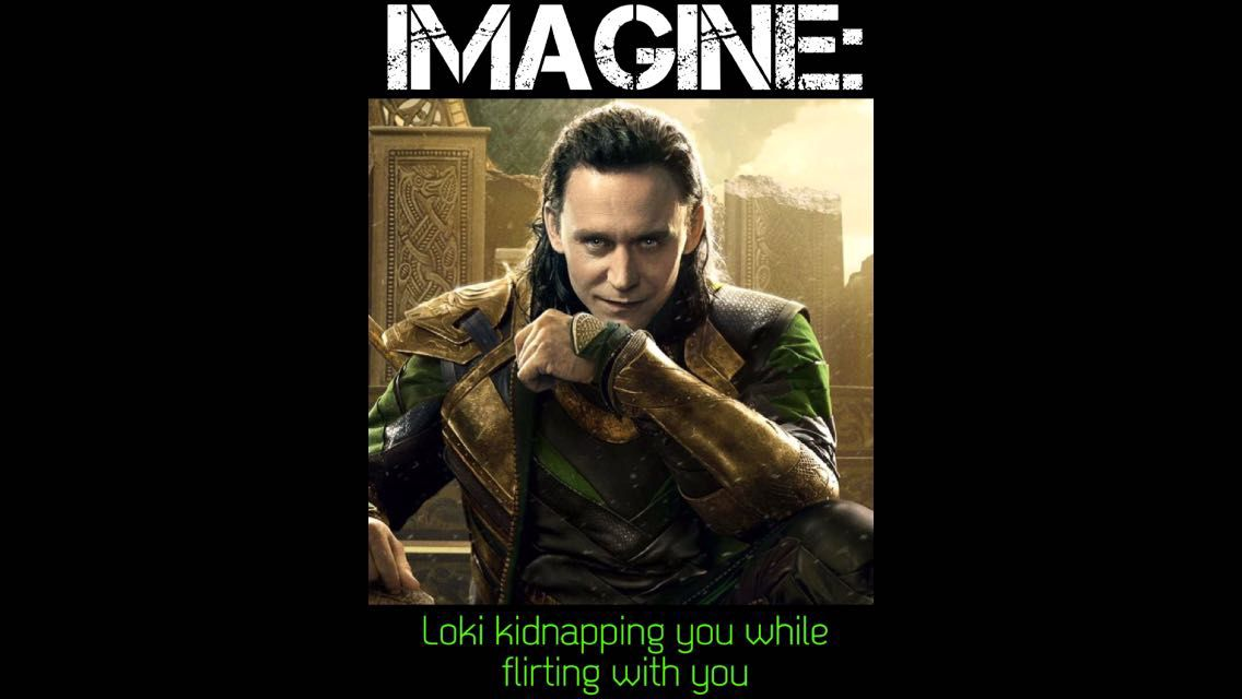 Tom Hiddleston Imagines - IMAGINE: Loki kidnapping you while