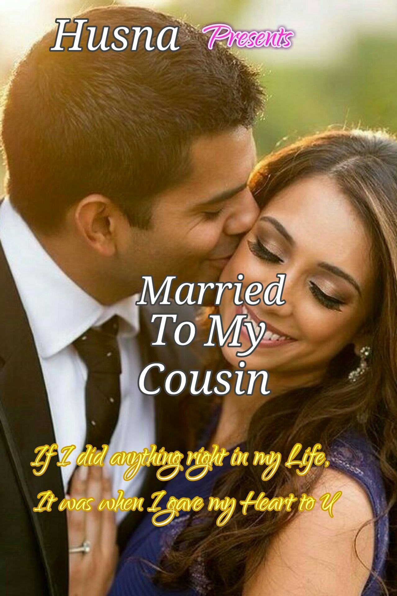 Married To My Cousin✓ {A Muslim Indian Love Story