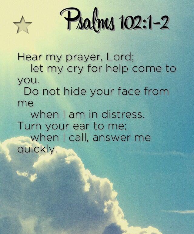 Bible Quotes - Psalms 102:1-2 - Wattpad