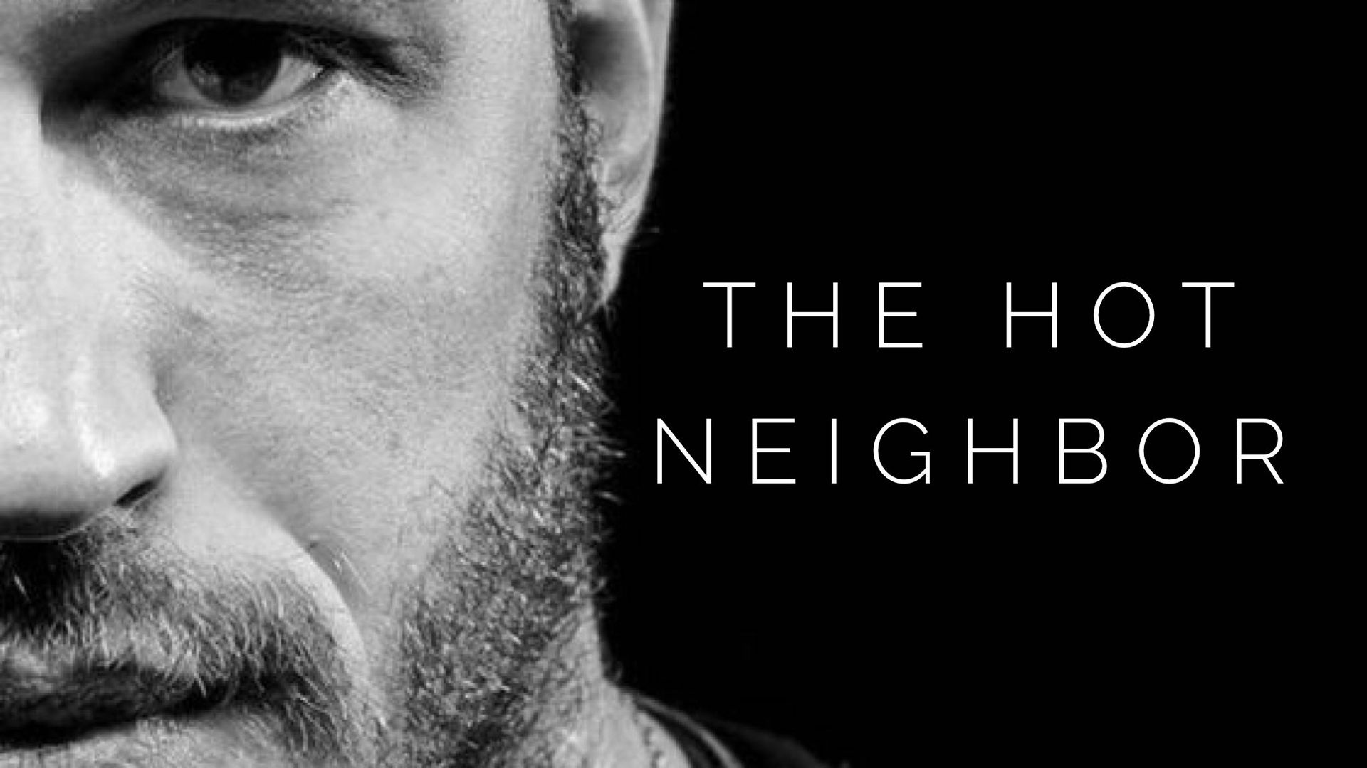 Romantic Celebrity One Shots - Tom Hardy - The Hot Neighbor