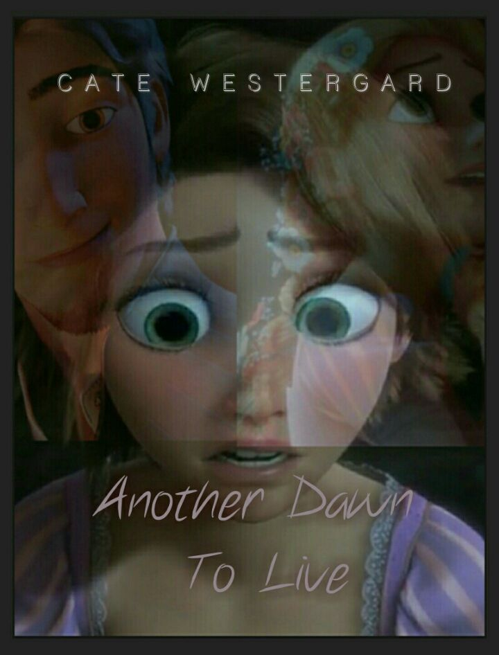 Another Dawn To Live Tangled Alternate Ending Dedication Wattpad