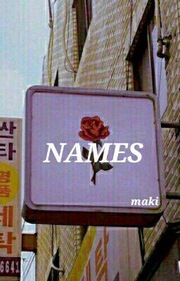 NAMES - N A M E S - Wattpad