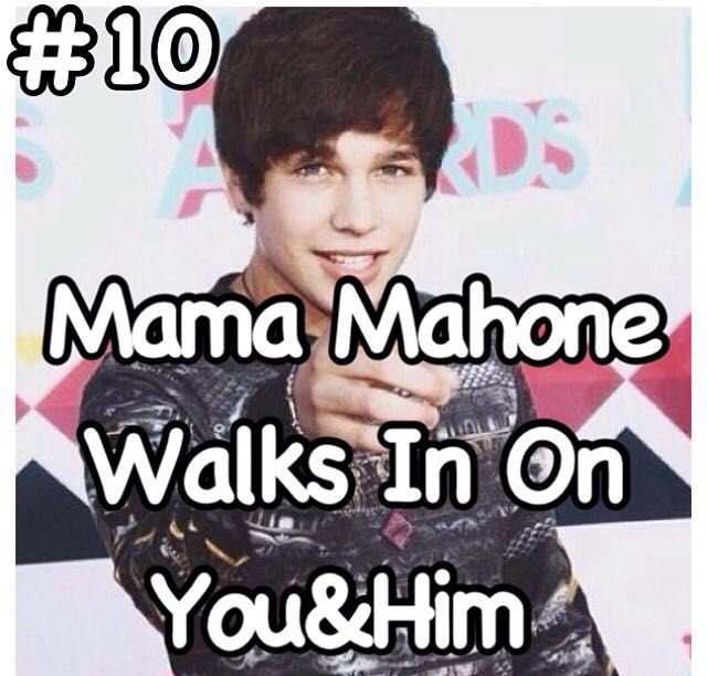 Austin Mahone Imagines - Mama Mahone Walks In On You&Him - Wattpad