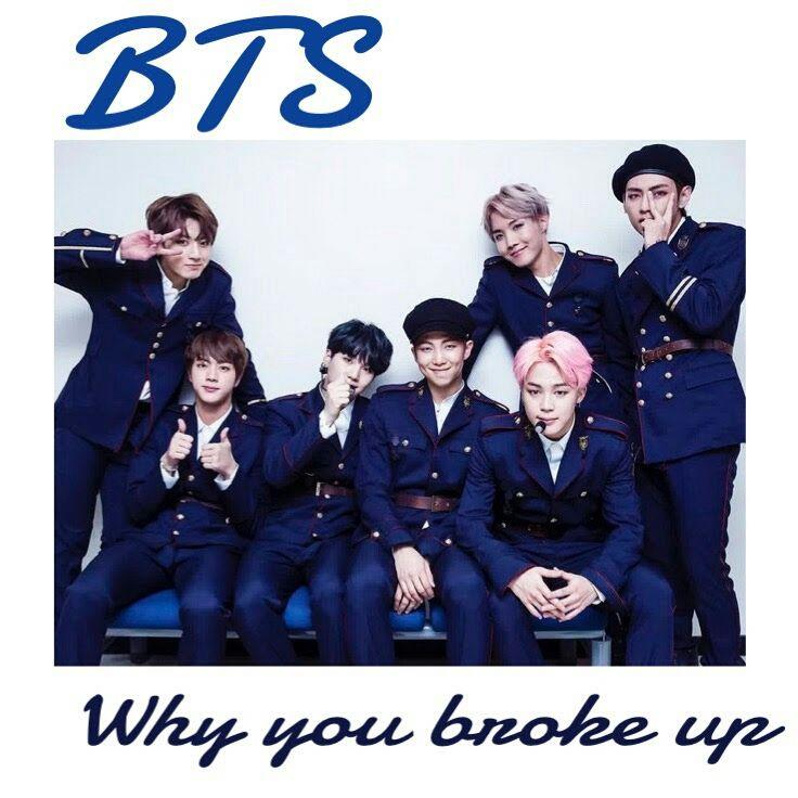 Kpop One Shots & Scenarios - BTS (Why you broke up) - Wattpad