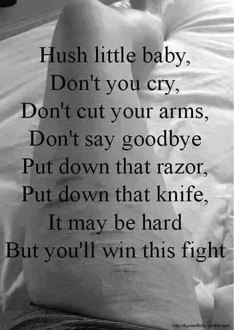 Suicide Self Harm Quotes And Poems Hush Little Baby Wattpad
