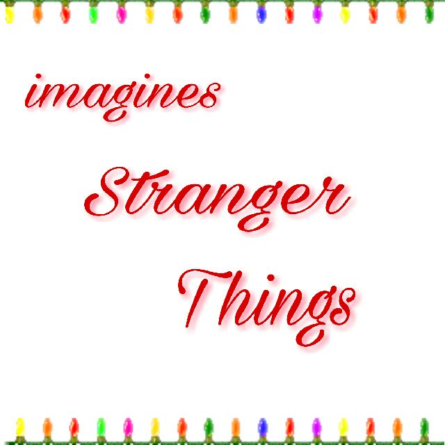 Imagines Stranger Things