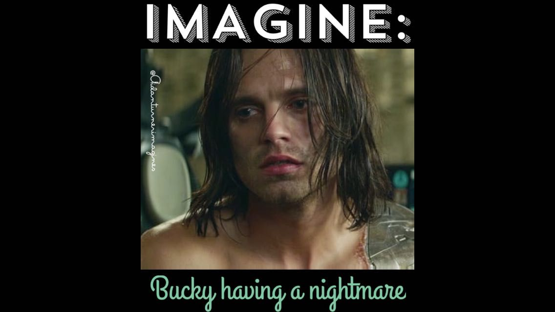 Sebastian Stan Imagines - IMAGINE: Bucky having a nightmare - Wattpad