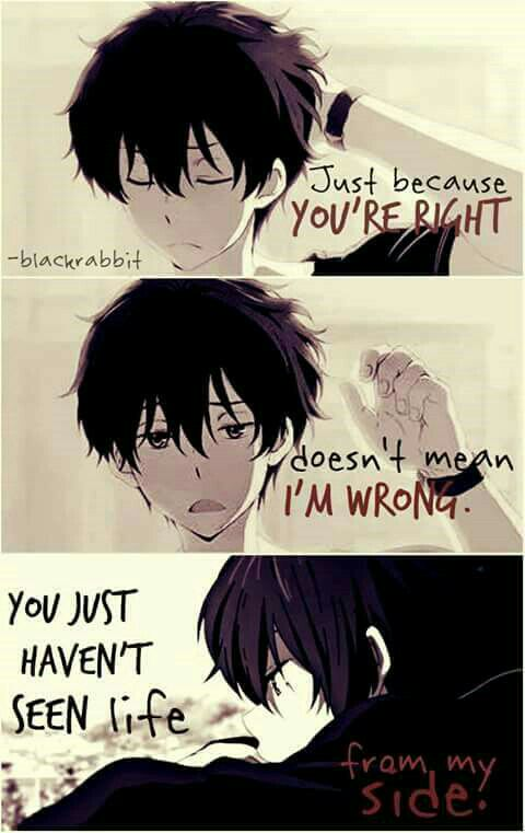 Sad Anime Quotes Just Because Your Right Wattpad