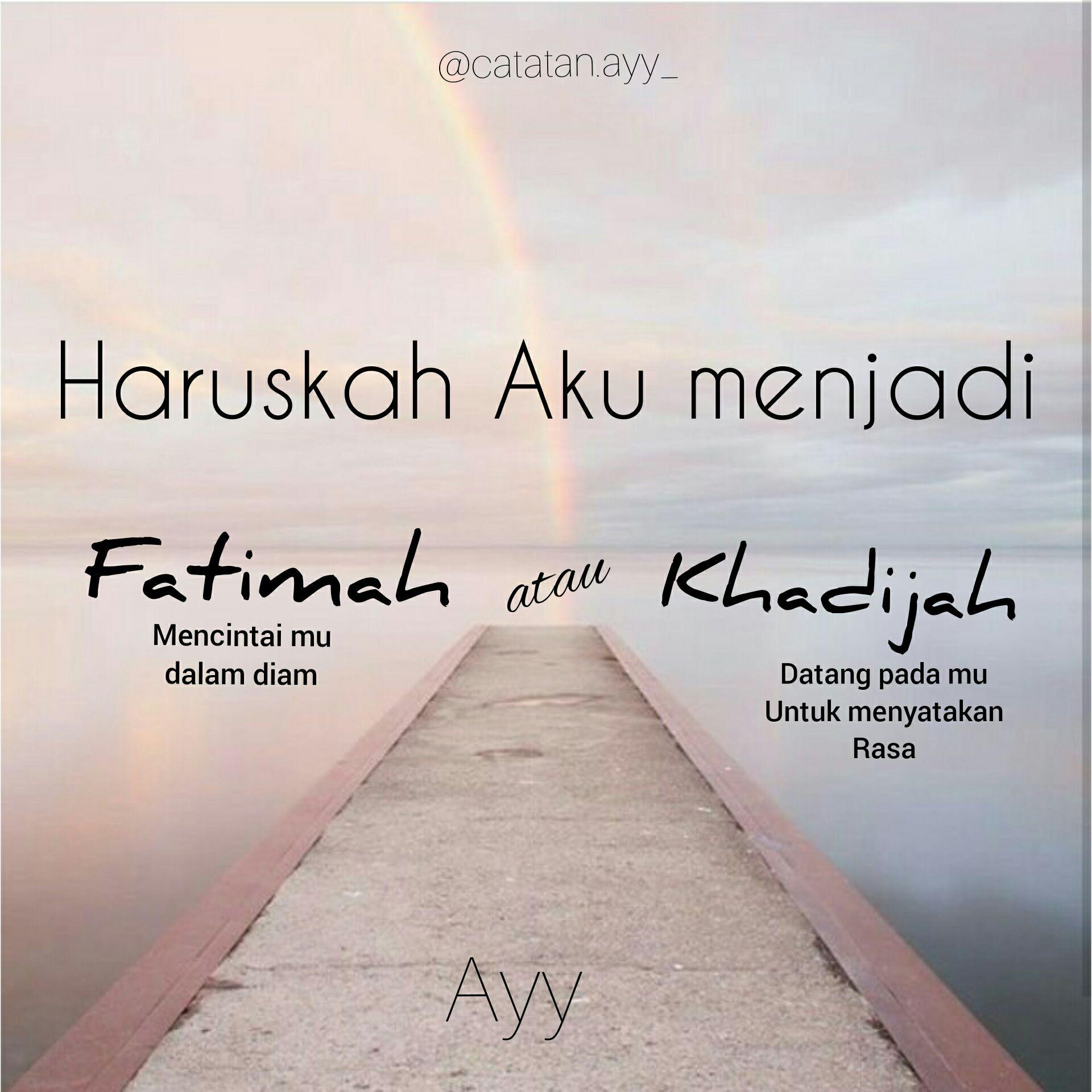 H U J A N Fatimah Atau Khadijah Wattpad