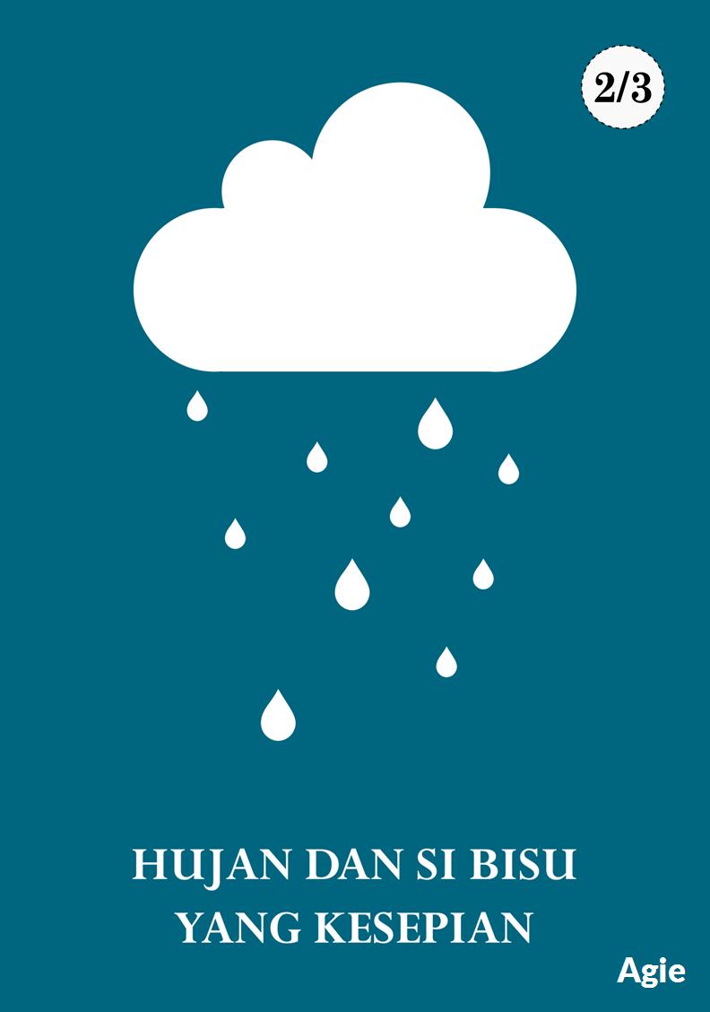 Hujan Dan Si Bisu Yang Kesepian Kumpulan Cerpen Hujan