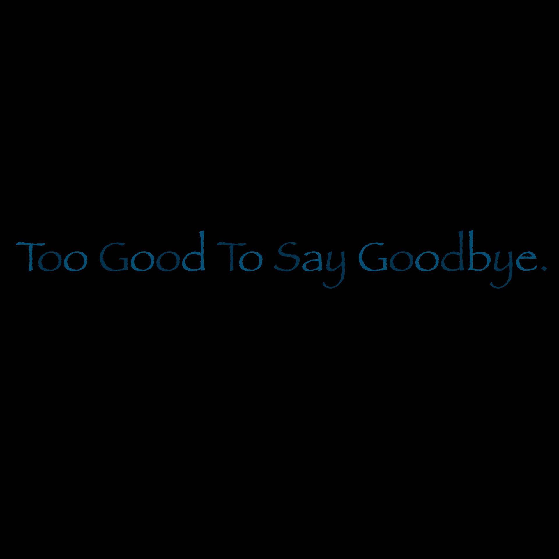 BRUNO MARS' SONGS - Too Good To Say Goodbye - Wattpad