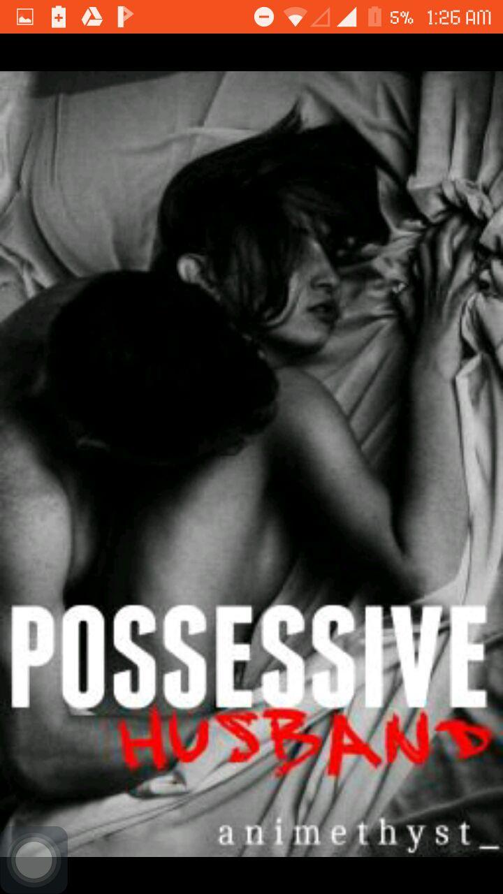 Best Wattpad Stories - My Possessive Husband (Complete